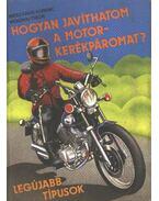 Hogyan javíthatom a motorkerékpáromat? - Mészáros Ferenc, Moldvai Tibor