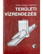 Területi vízrendezés - Fehér Ferenc, Dr. Horváth Jenő, Ondruss Lajos