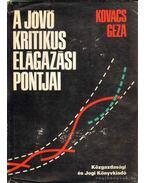 A jövő kritikus elágazási pontjai - Kovács Géza