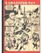 A gravitor ügy ( Füles1970. 29-36 szám 1-8 rész) - Németh Jenő, Cs. Horváth Tibor, Sanitas,Jean