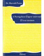 A Nyíregyháza-Ungvár vasútvonal 125 éves története - Dr. Horváth Ferenc