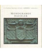 Monogramos házjelek - Faragó István, Buza Péter, László Zsuzsa