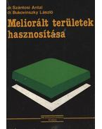 Meliorált területek hasznosítása - Szántosi Antal, Bukovinszky László