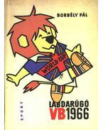 Labdarúgó VB 1966 - Borbély Pál