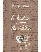 A Hadács; Az üstökös - Fülöp János