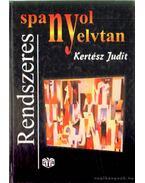 Rendszeres spanyol nyelvtan - Kertész Judit