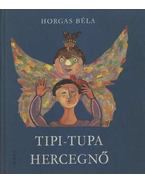 Tipi-tupa hercegnő - Horgas Béla