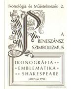A reneszánsz szimbolizmus - Szőnyi György Endre, Fabiny Tibor, Pál József