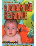 A babaápolás kézikönyve - Berente Ági