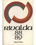 Rivalda 88-89 - Csurka István, Szakonyi Károly, Dancs István, dr., Nádas Péter, Kiss Irén, Eörsi István, Gosztonyi János