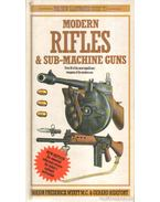Modern Rifles & Sub-Machine Guns - Myatt, Frederick, Ridefort, Gerard