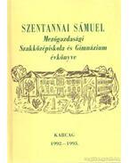 Szentannai Sámuel Mezőgazdasági Szakközépiskola és Gimnázium évkönyve 1992-1993. - Z. Tóth György (szerk.), Baja Sándor, Dr. Tóth Imre, Pataki János