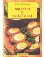 Omlettek és tojásételek - Péter Jánosné