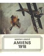 Amiens 1918 (dedikált) - Merényi László