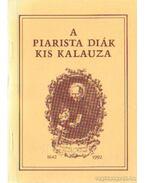 A piarista diák kis kalauza - Borián Tibor (szerk.), Albert András (szerk.)