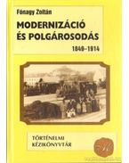 Modernizáció és polgárosodás 1849-1914 - Fónagy Zoltán