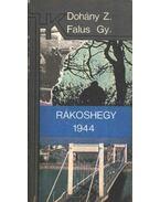 Rákoshegy 1944 - Falus György, Dohány Zoltán