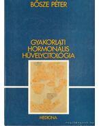 Gyakorlati hormonális hüvelycitológia - Dr. Bősze Péter