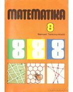 Matematika 8. - Takács Gábor, Balogh Artúrné, Tarnai Ottoné