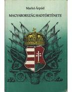 Magyarország hadtörténete - Markó Árpád