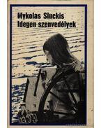 Idegen szenvedélyek - Sluckis, Mykolas