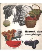 Házunk tája - aranybánya - Kozma György