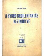 A Hybro Broiler tartás kézikönyve - Dr. Nagy Gyula