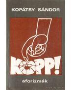Kopp! - Aforizmák - Kopátsy Sándor