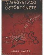 A magyarság őstörténete - Ligeti Lajos