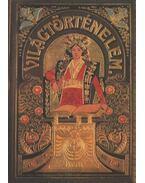 Tolnai világtörténelme - A legújabb kor (1815-1908) - Dr. Mangold Lajos, Dr. Horváth Cyril