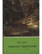 Bakonyi esztendők - Báli József