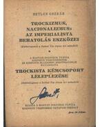 Trockizmus, nacionalizmus: Az imperialista behatolás eszközei - Betlen Oszkár