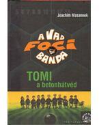 Tomi, a betonhátvéd - Joachim Masannek