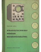 Híradástechnika mérések rezgésvizsgálóval - Magyari Béla