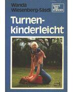 Turnen-kinderleicht - Sásdiné dr. Wiesenberg Wanda