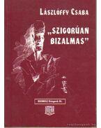 Szigorúan bizalmas - Lászlóffy Csaba