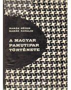 A magyar pamutipar története (dedikált) - Hanák Péter, Hanák Katalin