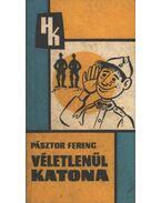 Véletlenül katona - Pásztor Ferenc