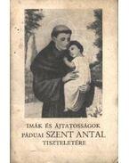 Imák és ájtatosságok Páduai Szent Antal tiszteletére - Dezső István