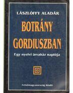 Botrány gordiuszban (dedikált) - Lászlóffy Aladár