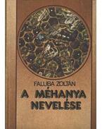 A méhanya nevelése - Faluba Zoltán