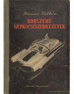 Korszerű gépkocsiszerkezetek - Ternai Zoltán