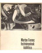 Martyn Ferenc festményeinek kiállítása - Hárs Éva, Martyn Ferenc