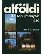 Alföldi tanulmányok 1980. - Tóth József