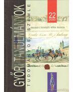 A Győri Tanulmányok 22. kötete az 1848-as forradalom és szabadságharc 150. évfordulója tiszteletére készült - Dr. Horváth József (szerk.), Dominkovits Péter