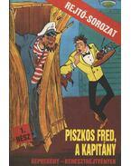 Piszkos Fred, a kapitány 1. rész - Cs. Horváth Tibor, P. Howard