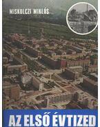 Az első évtized - Miskolczi Miklós