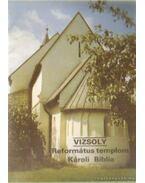 Vizsoly - Református templom, Károli Biblia - Dercsényi Balázs
