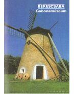 Békéscsaba - Gabonamúzeum - Füzes Endre