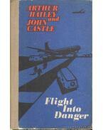Flight into Danger - Castle, John, Hailey, Arthur